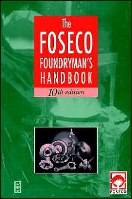 Foseco Foundryman's Handbook: Facts, figures and formulae