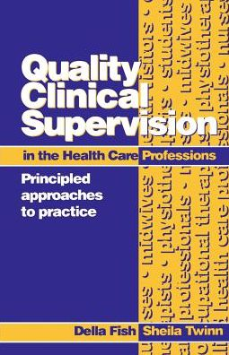 Quality Clinical Supervision in Health Care: Principled Approaches to Practice