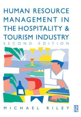 Human Resource Management In Hospitality And Tourism Industry