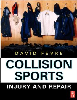 Collision Sports: Injury and Repair