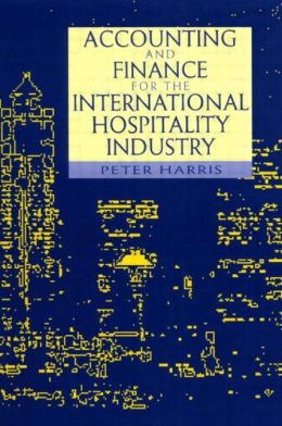Accounting And Finance For International Hospitality Industry