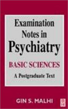 Examination Notes in Psychiatry: Basic Sciences, a Postgraduate Test