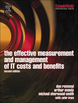 Effective Measurement and Management of It Costs and Benefits: Key Issues