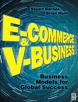 E-Commerce and V-Business: Business Models for Global Success