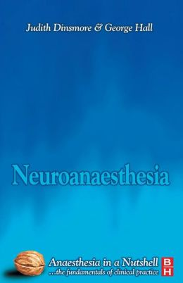 Neuroanesthesia: Anaesthesia in a Nutshell
