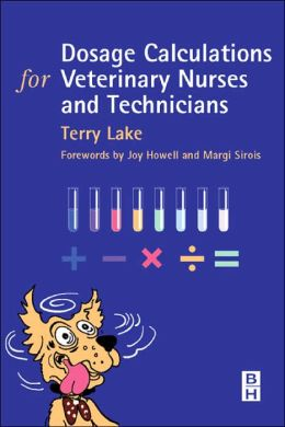 Dosage Calculations for Veterinary Nurses & Technicians