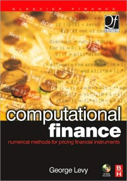 Computational Finance: Numerical Methods for Pricing Financial Instruments
