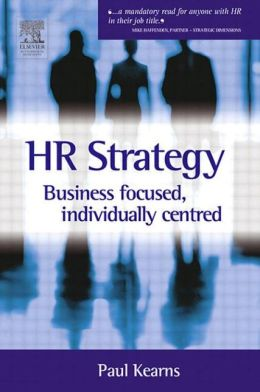 HR Strategy Focused Individually Centred: The Art of Getting Best Value Out of People