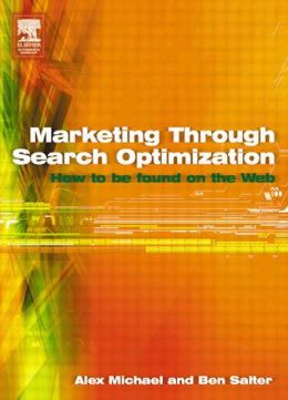 Marketing Through Search Optimization: How to be found on the web