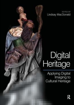 Digital Heritage: Applying Digital Imaging to Cultural Heritage