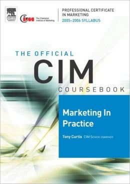 CIM Coursebook 2005-2006 Marketing in Practice