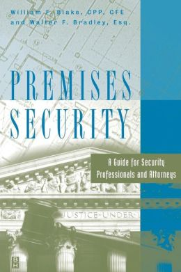 Premises Security: A Guide for Security Professionals and Attorneys