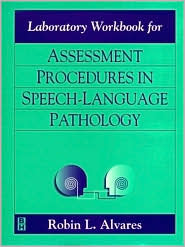 Laboratory Workbook for Assessment Procedures in Speech-Language Pathology