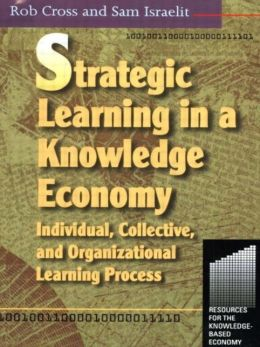 Strategic Learning In A Knowledge Economy