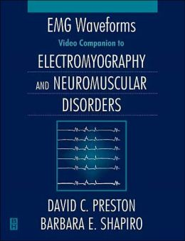 EMG Waveforms: Video Companion to Electromyography and Neuromusular Disorders