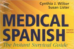 Medical Spanish: The Instant Survival Guide