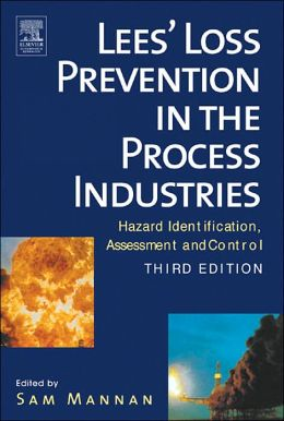 Lees' Loss Prevention in the Process Industries: Hazard Identification, Assessment and Control