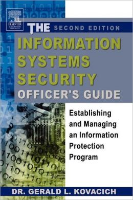 The Information Systems Security Officer's Guide: Establishing and Managing an Information Protection Program
