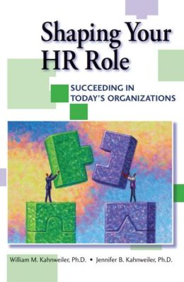 Shaping Your HR Role: Succeeding in Today's Organizations