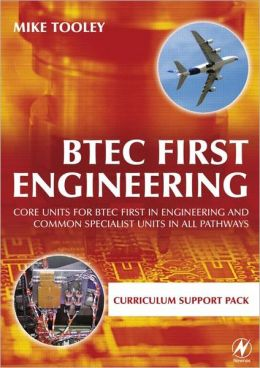 BTEC First Engineering Curriculum Support Pack: Core units for BTEC Firsts in Engineering and Common Specialist Units in All Pathways