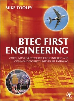 BTEC First Engineering: Core Units for BTEC Firsts in Engineering and Common Specialist Units in All Pathways