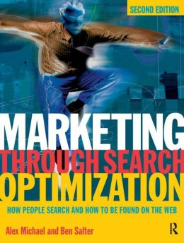 Marketing Through Search Optimization: How People Search and How to be found on the web