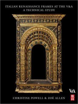 Italian Renaissance Frames at the V&A: A Technical Study