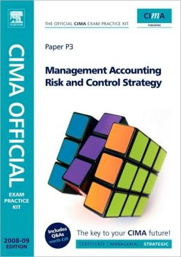CIMA Official Exam Practice Kit Management Accounting Risk and Control Strategy: 2008 Edition