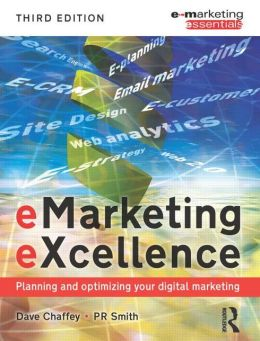 eMarketing eXcellence: Planning and optimising your digital marketing
