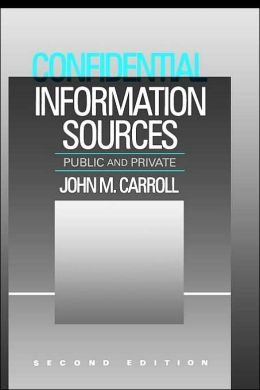 Confidential Information Sources: Public and Private