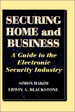Securing Home and Business: A guide to the electronic security industry