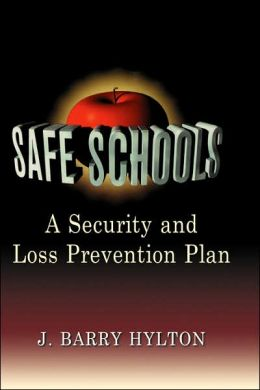 Safe Schools: A Security and Loss Prevention Plan