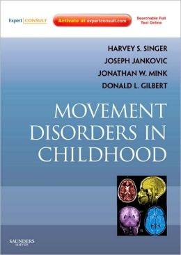 Movement Disorders in Childhood: Expert Consult - Online and Print