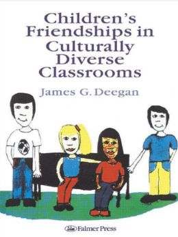 Children's Friendships In Culturally Diverse Classrooms