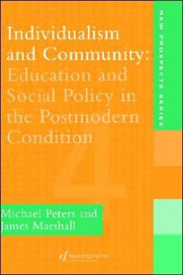 Individualism And Community: Education And Social Policy In The Postmodern Condition