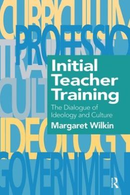 Initial Teacher Training: The Dialogue Of Ideology And Culture