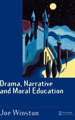 Drama, Narrative and Moral Education