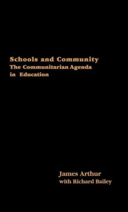 Schools and Community: The Communitarian Agenda in Education