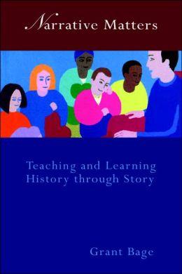 Narrative Matters: Teaching History through Story
