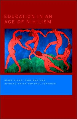 Education in an Age of Nihilism: Education and Moral Standards