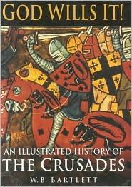 God Wills It!: An Illustrated History of the Crusades