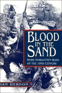 Blood in the Sand - More Forgotten Wars of the 19th Century