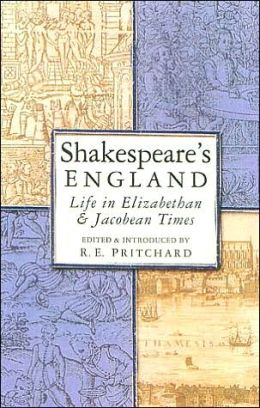 Shakespeare's England: Life in Elizabethan and Jacobean Times