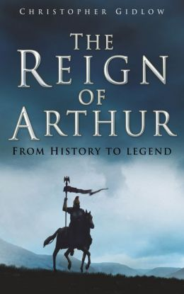 Reign of Arthur: From History to Legend