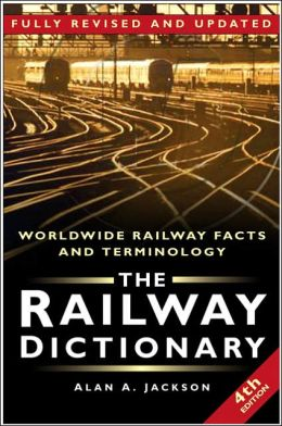 Railway Dictionary: Worldwide Railway Facts and Terminology
