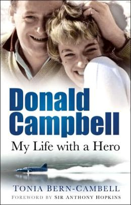 Donald Campbell: My Life with a Hero