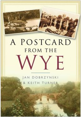A Postcard from the Wye
