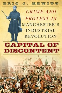 Capital of Discontent: Protest and Crime in Manchester's Industrial Revolution