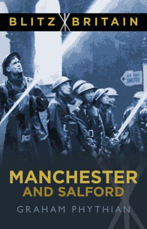 Blitz Britain: Manchester and Salford