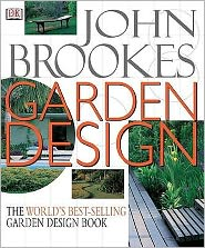 Garden Design : The Complete Practical Guide to Planning, Styling and Planting Any Garden